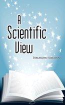 A Scientific View