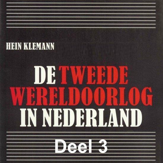De Tweede Wereldoorlog in Nederland 3 - De Tweede Wereldoorlog in Nederland - deel 3: De Nederlandse economie in oorlogstijd - Hein Klemann |