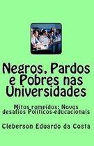 Negros, Pardos E Pobres NAS Universidades