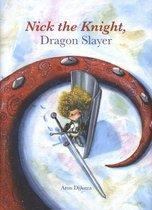 Nick the Knight, Dragon Slayer