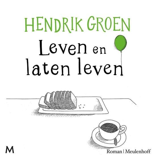 Leven en laten leven - Hendrik Groen |