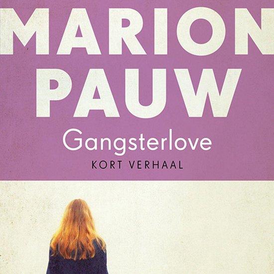 Gangsterlove - Marion Pauw |