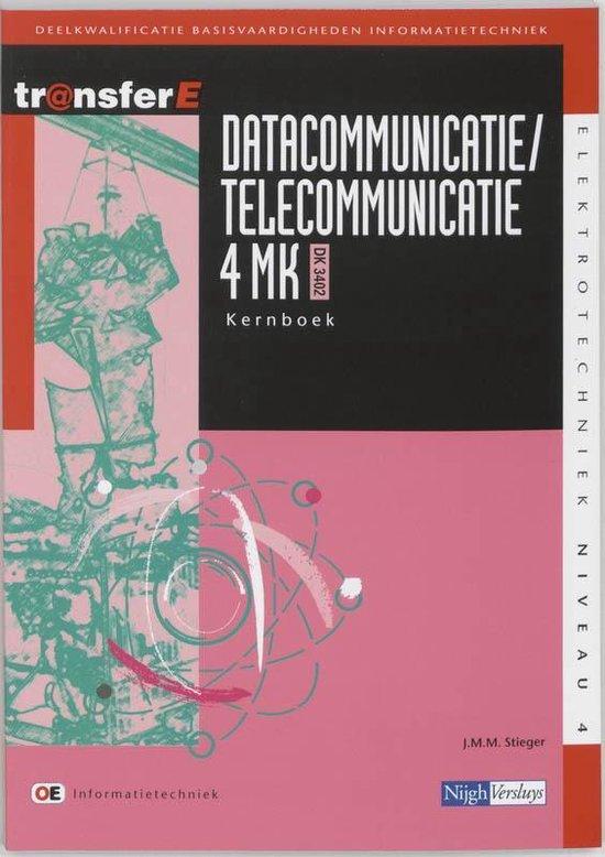 TransferE 4 - Datacommunicatie / telecommunicatie 4MK-DK3402 Kernboek - J.M.M. Stieger |