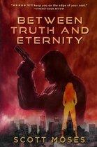 Between Truth & Eternity