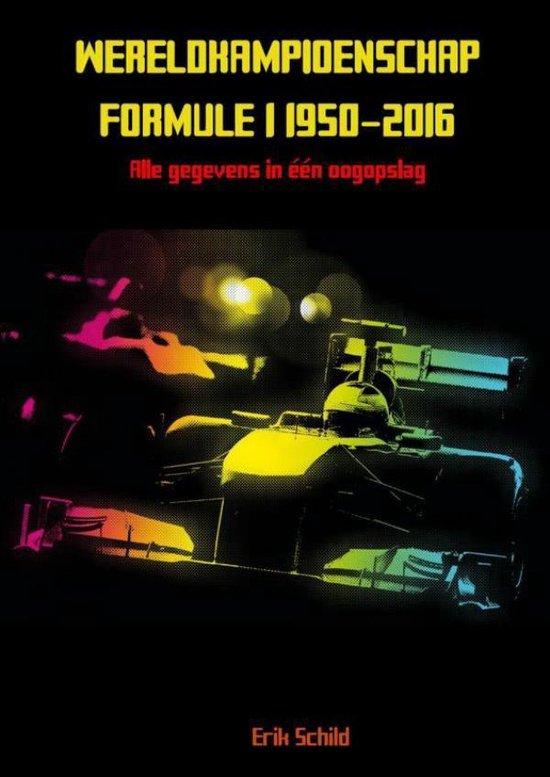 Wereldkampioenschap formule 1 1950-2016 - Erik Schild |
