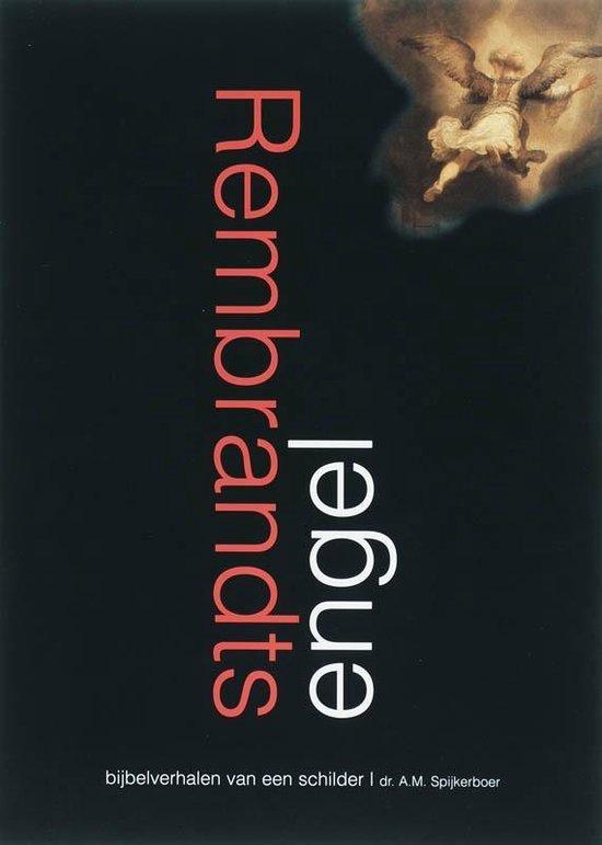 Rembrandts engel - A.M. Spijkerboer |
