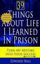 39 Things about Life I Learned in Prison
