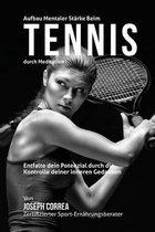 Aufbau Mentaler Starke Beim Tennis Durch Meditation