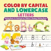Color by Capital and Lowercase Letters - Writing Books for Kindergarten Children's Reading & Writing Books