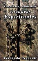 Eetendiendo Y Destruyendo Ataduras Espirituales