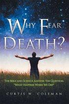 Why Fear Death?