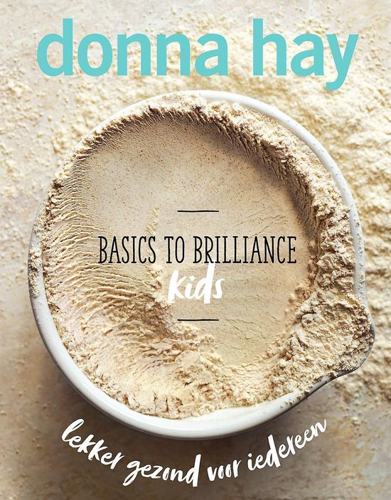 Boek cover Basics to Brilliance Kids van Donna Hay (Hardcover)