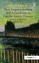 Neo-Impressionism and Anarchism in Fin-de-Siecle France