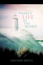There's Life in The Word