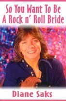 So You Want to Be a Rock N' Roll Bride
