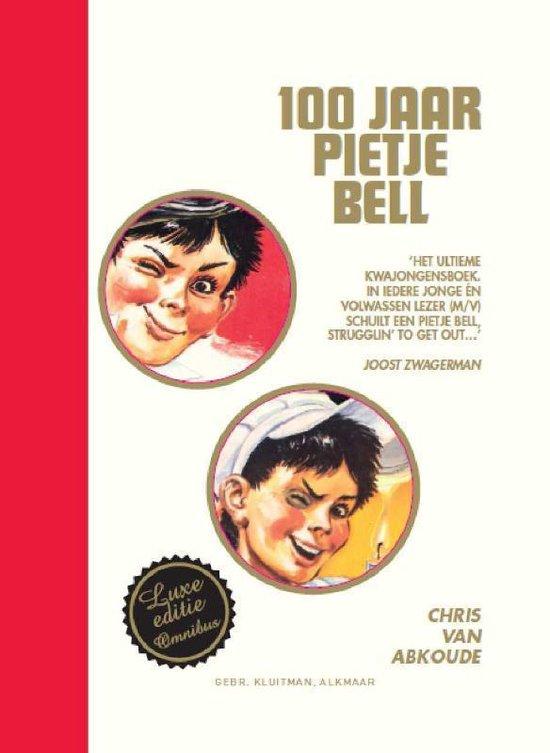 100 jaar Pietje Bell - Chris van Abkoude |