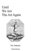 Until We Are The Art Again