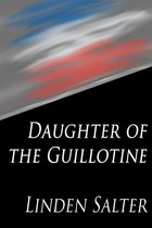 Daughter of the Guillotine