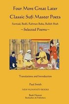 Four More Great Later Classic Sufi Master Poets: Selected Poems
