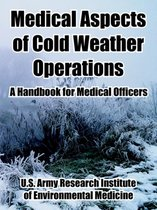 Medical Aspects of Cold Weather Operations