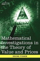 Mathematical Investigations in the Theory of Value and Prices, and Appreciation and Interest