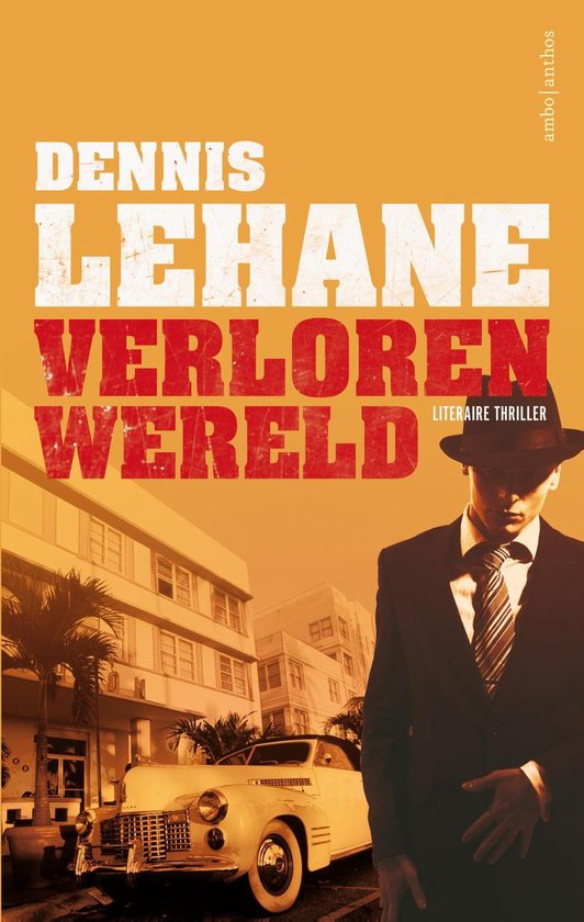 Verloren wereld - Dennis Lehane |