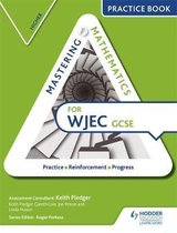Mastering Mathematics for WJEC GCSE Practice Book