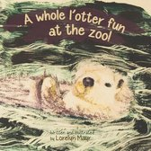 A Whole l'Otter Fun at the Zoo!