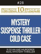 Perfect 10 Mystery / Suspense / Thriller Cold Case Plots #28-9 ''AN AXE MURDERER – REAL MYSTERY THRILLER''