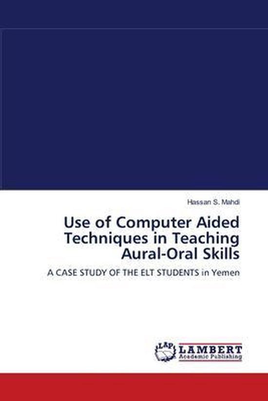 Boek cover Use of Computer Aided Techniques in Teaching Aural-Oral Skills van Hassan S Mahdi (Paperback)