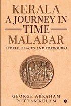 Kerala A journey in Time Malabar