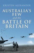 Boek cover Australias Few and the Battle of Britain van Kristen Alexander