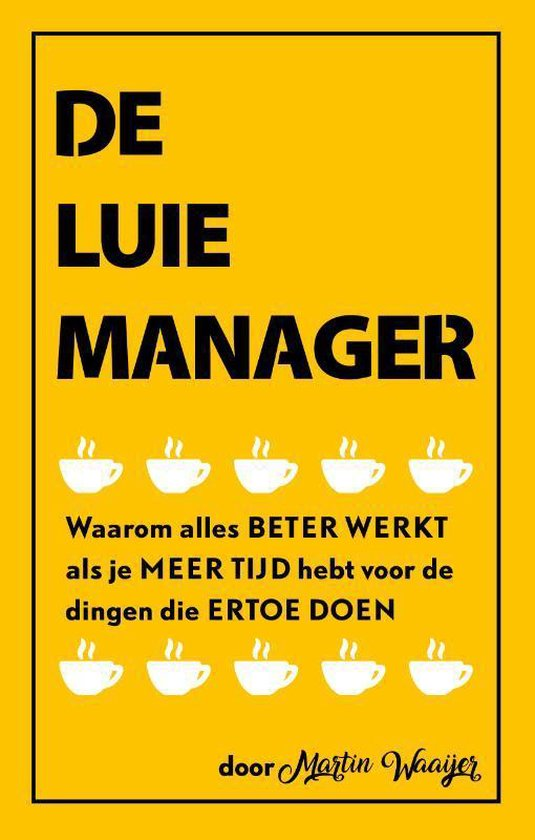 De luie manager - Martin Waaijer |