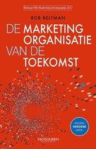De marketingorganisatie van de toekomst (herziene editie)