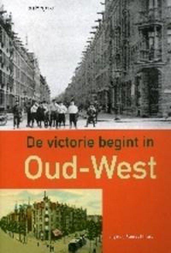 Victorie Begint In Oud West - Heijdra T. | Fthsonline.com