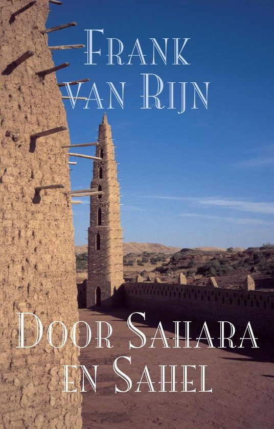 Door Sahara en Sahel - Frank van Rijn |