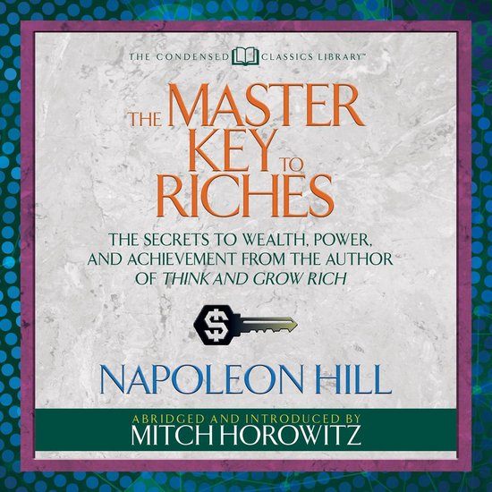 Boek cover The Master Key to Riches (Condensed Classics) van Napoleon Hill (Onbekend)