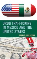 Drug Trafficking in Mexico and the United States