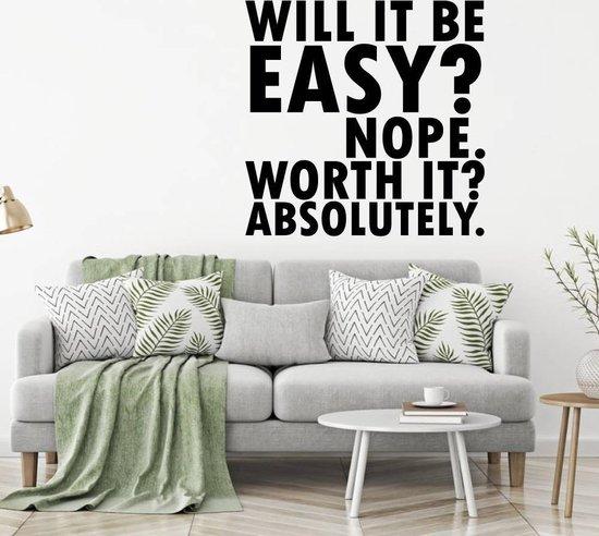 Muursticker Will It Be Easy Not Worth It Absolutely -  Groen -  40 x 40 cm  - Muursticker4Sale