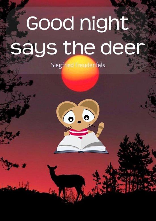 Good night says the deer