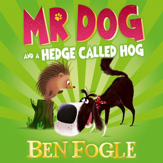 Boek cover Mr Dog and a Hedge Called Hog (Mr Dog) van Ben Fogle (Onbekend)