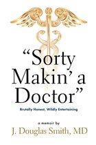 """Sorty Makin' a Doctor"""