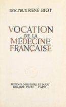 Vocation de la médecine française