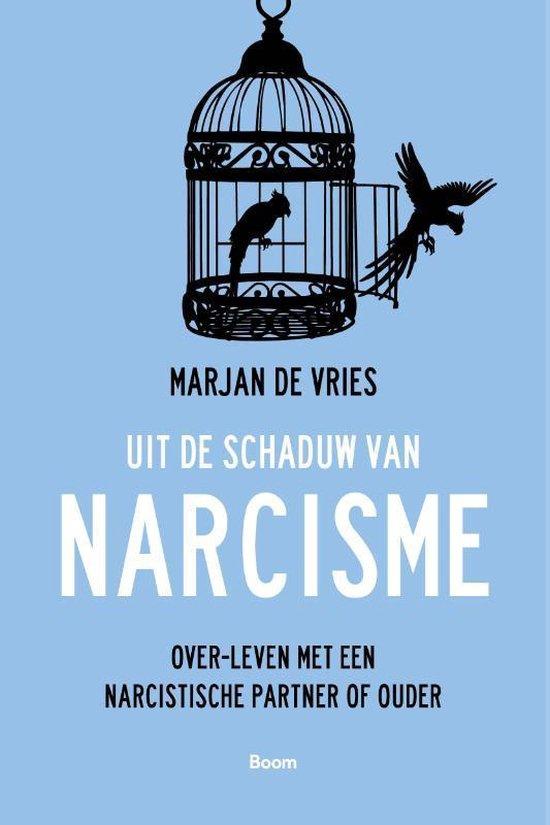 Uit de schaduw van narcisme - Over‐leven met een narcistische partner of ouder