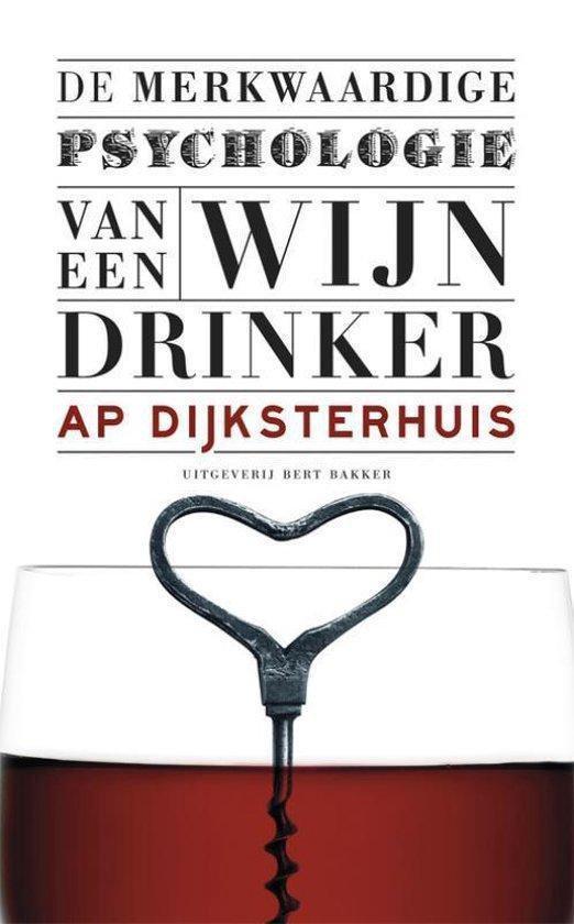 Boek cover De Merkwaardige Psychologie Van Een Wijndrinker van Ap Dijksterhuis (Paperback)
