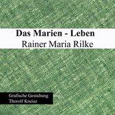 Das Marien-Leben Rainer Maria Rilke