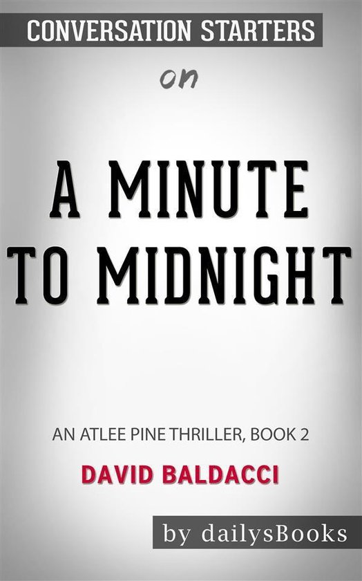 Omslag van A Minute to Midnight: An Atlee Pine Thriller, Book 2 by David Baldacci: Conversation Starters