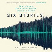 Boek cover Six stories van Matt Wesolowski (Onbekend)