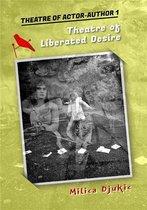 THEATRE OF ACTOR-AUTHOR 1, Theatre of Liberated Desire
