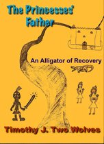 Omslag The Princesses Father (An Alligator of Recovery)